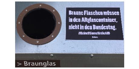 Braune Flaschen müssen in den Altglascontainer, nicht in den Bundestag.